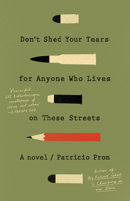 Don't Shed Your Tears for Anyone Who Lives on These Streets: A novel Cover Image