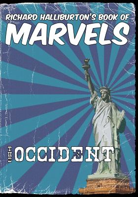 Richard Halliburton's Book of Marvels: the Occident Cover Image