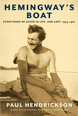 Hemingway's Boat: Everything He Loved in Life, and Lost, 1934-1961 Cover Image