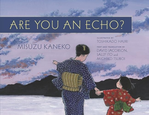 Are You an Echo?: The Lost Poetry of Misuzu Kaneko Cover Image