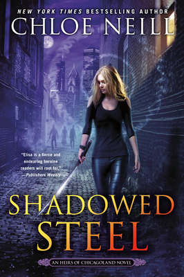 Cover for Shadowed Steel (An Heirs of Chicagoland Novel #3)