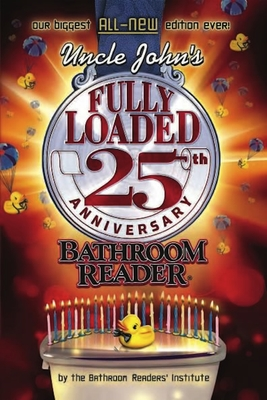 Uncle John's Fully Loaded 25th Anniversary Bathroom Reader cover image