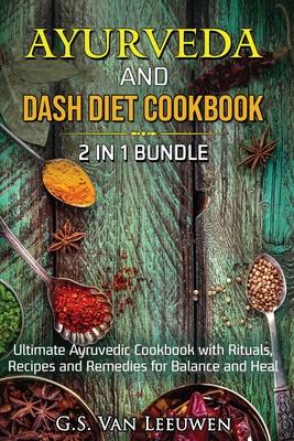 AYURVEDA and DASH Diet Cookbook 2 in 1 Bundle Cover Image