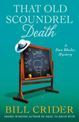 That Old Scoundrel Death: A Dan Rhodes Mystery (Sheriff Dan Rhodes Mysteries #25) Cover Image
