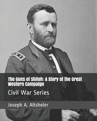 The Guns of Shiloh: A Story of the Great Western Campaign: Civil War Series Cover Image