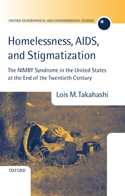 Homelessness, Aids, and Stigmatization: The Nimby Syndrome in the United States at the End of the Twentieth Century Cover Image