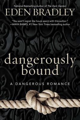 Dangerously Bound (A Dangerous Romance #1) Cover Image