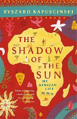 The Shadow of the Sun: My African Life Cover Image
