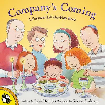Company's Coming: A Passover Lift-the-Flap BookJoan Holub, Renee Andriani-Williams
