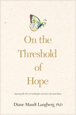 On the Threshold of Hope: Opening the Door to Hope and Healing for Survivors of Sexual Abuse (AACC Counseling Library) Cover Image