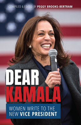 Dear Kamala: Women Write to the New Vice President Cover Image