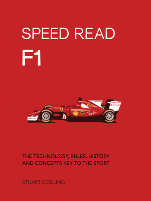 Speed Read F1: The Technology, Rules, History and Concepts Key to the Sport Cover Image