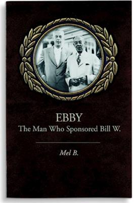 Ebby: The Man Who Sponsored Bill W. Cover Image