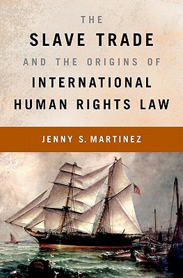 The Slave Trade and the Origins of International Human Rights Law Cover Image