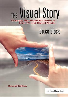 The Visual Story: Creating the Visual Structure of Film, TV and Digital Media Cover Image