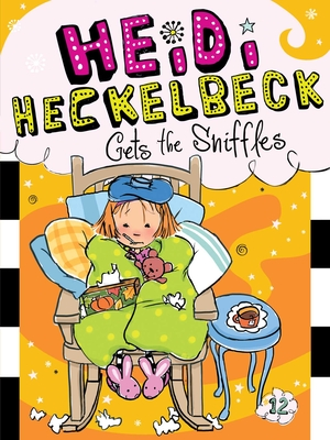 Heidi Heckelbeck Gets the Sniffles Cover Image