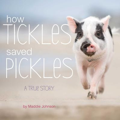 How Tickles Saved Pickles by Maddie Johnson