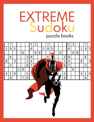 EXTREME Sudoku puzzle books: Very Hard and Extremely Hard Sudoku (suduko puzzle books for adults) Cover Image