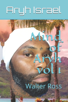 Mind of ARYH VOL 1: Walter Ross Cover Image