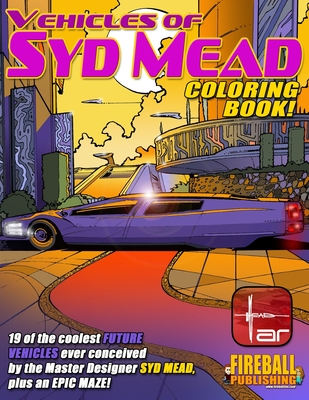 VEHICLES of SYD MEAD Coloring Book: 19 of the coolest FUTURE VEHICLES ever conceived by the Master, SYD MEAD. PLUS, an EPIC FUTURE MAZE! Cover Image