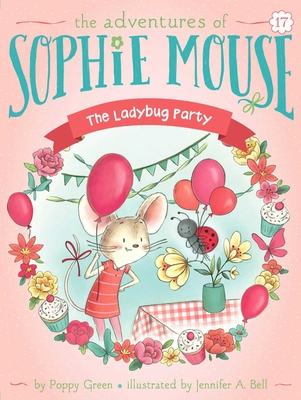 The Ladybug Party (The Adventures of Sophie Mouse #17) Cover Image