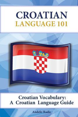 Croatian Vocabulary: A Croatian Language Guide Cover Image