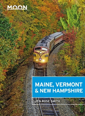 Moon Maine, Vermont & New Hampshire (Travel Guide) Cover Image
