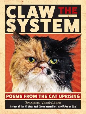 Claw the System: Poems from the Cat Uprising Cover Image