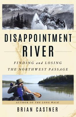 Disappointment River: Finding and Losing the Northwest Passage Cover Image