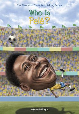 Cover for Who Is Pele? (Who Was?)