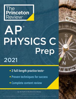 Princeton Review AP Physics C Prep, 2021: Practice Tests + Complete Content Review + Strategies & Techniques (College Test Preparation) Cover Image