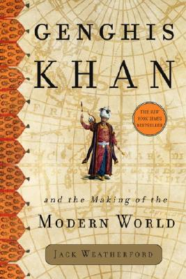 Genghis Khan and the Making of the Modern World Cover