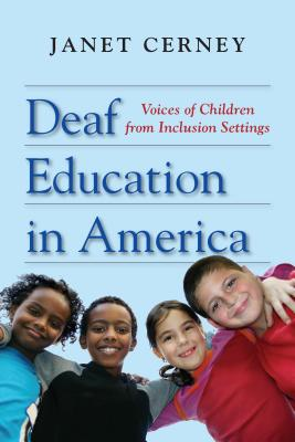 Deaf Education in America: Voices of Children from Inclusion Settings Cover Image