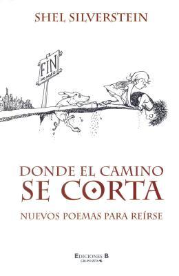 Donde El Camino Se Corta: Nuevos Poemas Para Reirse Cover Image