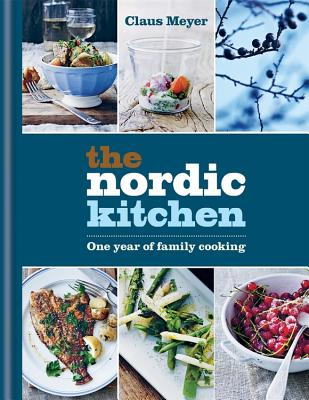 The Nordic Kitchen: One year of family cooking Cover Image