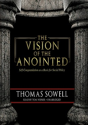 The Vision of the Anointed: Self-Congratulation as a Basis for Social Policy Cover Image