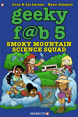 Geeky Fab 5 Vol. 5: Smoky Mountain Science Squad (Geeky Fab Five #5) Cover Image