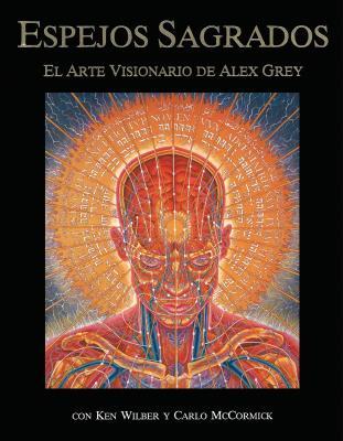 Espejos Sagrados: El arte visionario de Alex Grey Cover Image