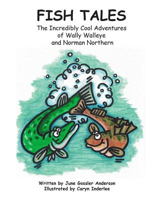 Fish Tales: The Adventures of Norman Northern and Wally Walleye Cover Image