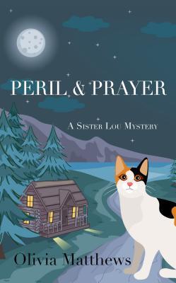 Peril & Prayer (Sister Lou Mystery) Cover Image