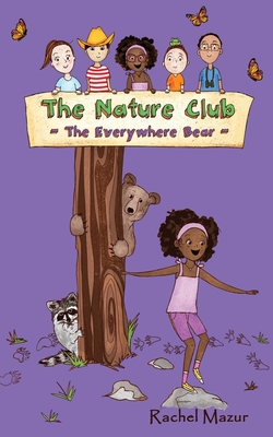 The Everywhere Bear (Nature Club #3) Cover Image
