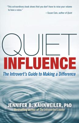 Quiet Influence: The Introvert's Guide to Making a Difference Cover Image