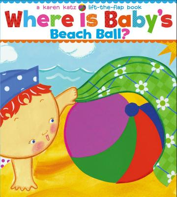 Where Is Baby's Beach Ball?: A Lift-the-Flap Book Cover Image