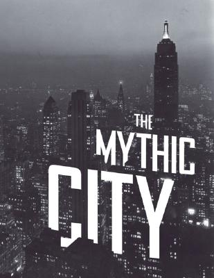 The Mythic City: Photographs of New York by Samuel H. Gottscho, 1925-1940 Cover Image