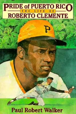 Pride of Puerto Rico: The Life of Roberto Clemente Cover Image