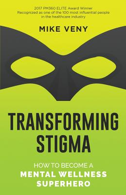 Transforming Stigma: How to Become a Mental Wellness Superhero Cover Image