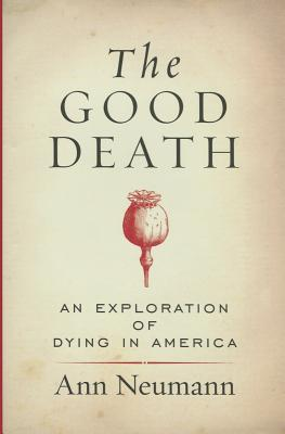 The Good Death: An Exploration of Dying in America Cover Image