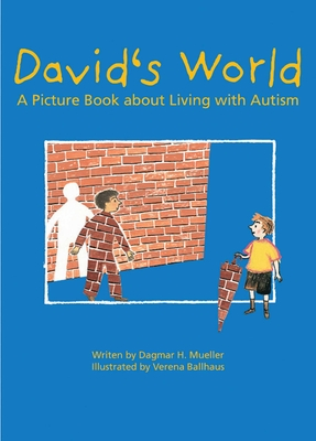 David's World: A Picture Book about Living with Autism Cover Image