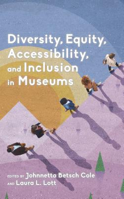 Diversity, Equity, Accessibility, and Inclusion in Museums (American Alliance of Museums) Cover Image