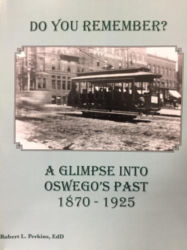 Do You Remember? A Glimpse into Oswego's Past 1870-1925 Cover Image